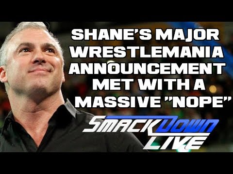 WWE Smackdown Live 3/13/18 Full Show Review & Results: SHANE MCMAHONS MAJOR WRESTLMANIA ANNOUNCEMENT