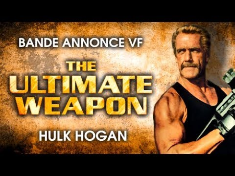 The Ultimate Weapon - Bande annonce VF
