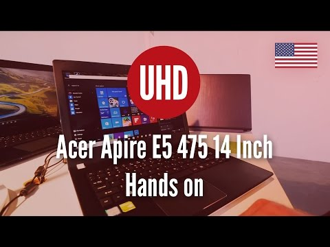 Acer Apire E5 475 14 Inch Hands on [4K UHD]