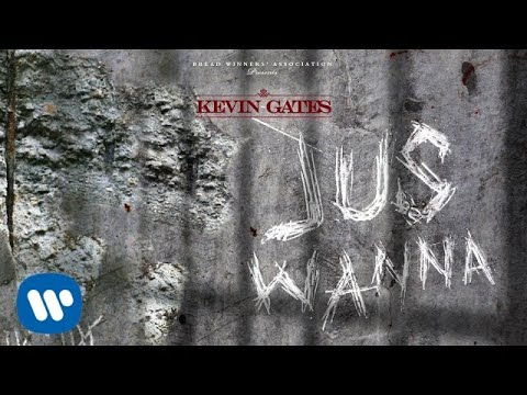 Kevin Gates - Jus Wanna [Official Audio]