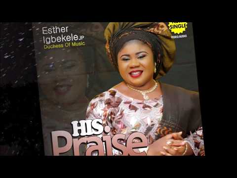 His Praise (Ipokipo) lyrics video - Esther Igbekele