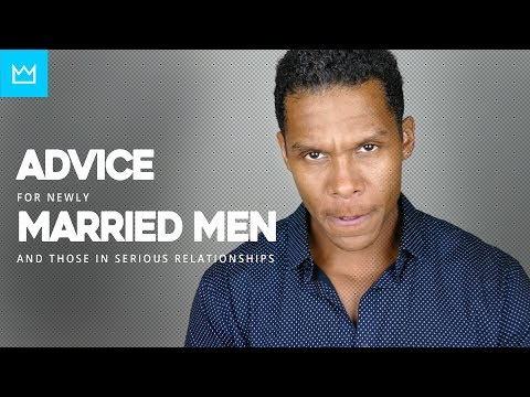 ADVICE FOR MARRIED MEN...OR THOSE IN SERIOUS RELATIONSHIPS // BESTMANMADE