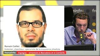 """Barcelone / Revendication de Daech : """"à ne pas surinterpréter (...) mais il semble qu'ils étaient bien au courant"""" selon Romain Caillet"""