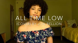 All Time Low (explicit cover) By Jon Bellion
