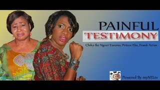 Painful Testimony Nigerian Movie [Part 1] - Chika Ike, Frank Artus