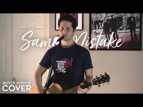Same Mistake - James Blunt (Boyce Avenue acoustic cover) on Spotify & Apple