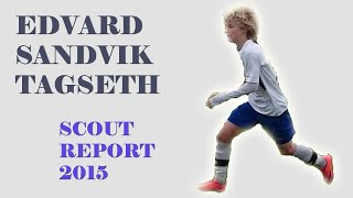 Sandvik Norway  City pictures : EDVARD SANDVIK TAGSETH | Goals & Skills 2015 | LFC