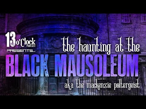 Episode 31 - The Haunting at the Black Mausoleum (aka The Mackenzie Poltergeist)