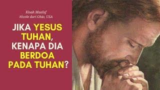 Video 💥 Jika Yesus Tuhan, Kenapa Dia Berdoa Kepada Tuhan? Kenapa Berdoa Pakai Perantara? | Kisah Mualaf MP3, 3GP, MP4, WEBM, AVI, FLV November 2018