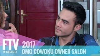Video FTV Indra Brotolaras & Larasati nugroho   OMG Cowoku Owner Salon MP3, 3GP, MP4, WEBM, AVI, FLV Juli 2018