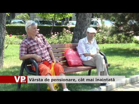 Vârsta de pensionare, cât mai înaintată