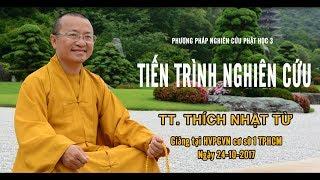 PPNCPH3: Tiến trình nghiên cứu - TT. Thích Nhật Từ