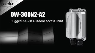 Y2016 - OW-300N2-A2 Outdoor 2.4GHz Access Point Overview