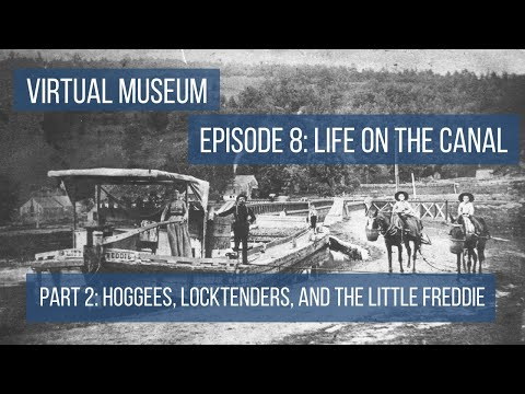 Episode 8: Life on the Canal Part 2- Hoggees, Locktenders, and the Little Freddie