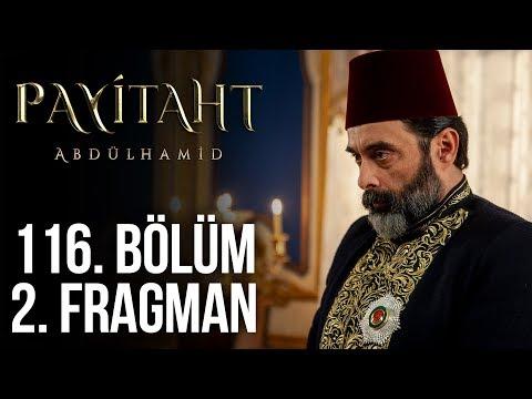 Payitaht Abdülhamid 116. Bölüm 2. Fragmanı