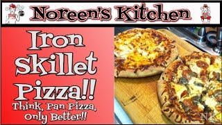 Iron Skillet Pizza Noreen's Kitchen - YouTube