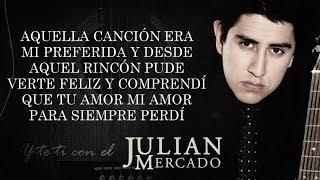 LETRA Y TE VI CON EL  Julian Mercado Lyric Video