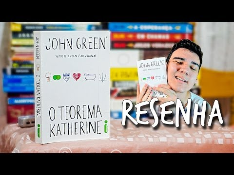 "RESENHA: ""O Teorema Katherine"" de John Green"