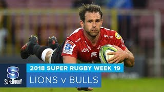 Lions v Bulls Rd.19 2018 Super rugby video highlights | Super Rugby Video Highlights