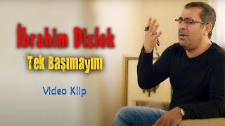 Video İbrahim Dizlek   Tek Başımayım MP3, 3GP, MP4, WEBM, AVI, FLV Februari 2019