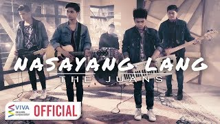Download Lagu The Juans — Nasayang Lang Mp3