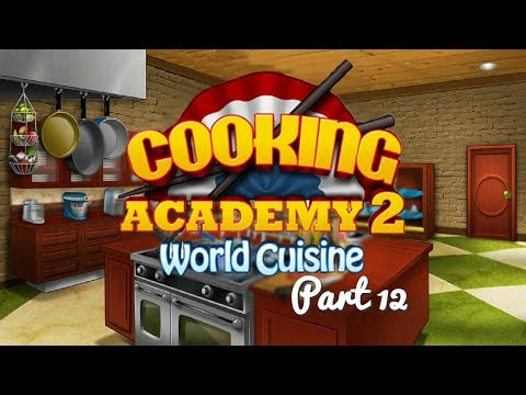 Cooking Academy 2 - Gameplay Part 12 (2/4) American Restaurant