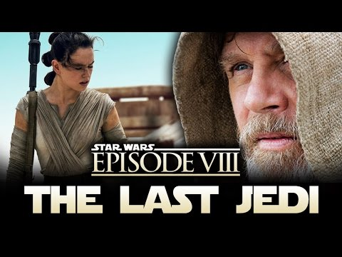 Star Wars Episode 8: THE LAST JEDI Title Officially Revealed!  New Details! (видео)
