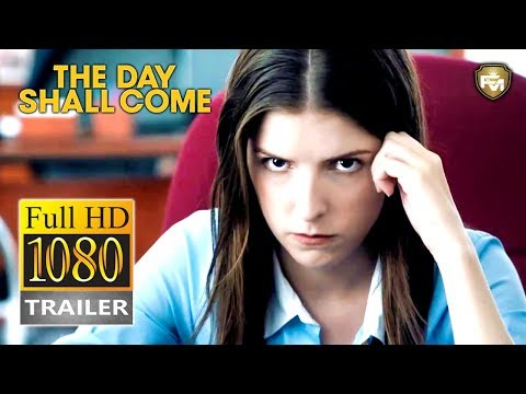 THE DAY SHALL COME | Official Trailer # 1 HD (2019) | Anna Kendrick | COMEDY | Future Movies