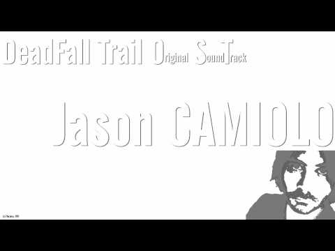 DeadFall Trail OST - Jason CAMIOLO