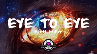 Video Brett Miller - Eye to Eye (Veck Remix)[Lyrics] MP3, 3GP, MP4, WEBM, AVI, FLV Agustus 2018