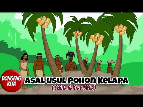 ASAL USUL POHON KELAPA ~ Cerita Rakyat Papua   Dongeng Kita