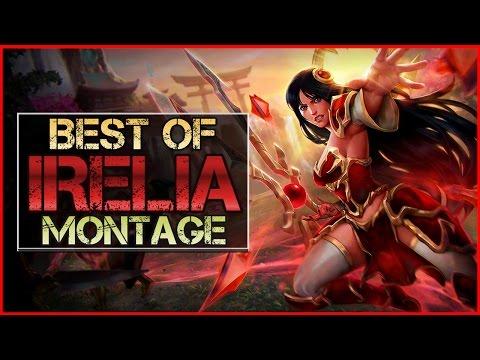Irelia Montage - Best Irelia Plays