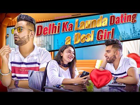 Delhi Ka Launda Dating A Desi Girl | Ojas Mendiratta