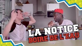 Video LA NOTICE - BOIRE DE L'EAU MP3, 3GP, MP4, WEBM, AVI, FLV Juli 2017