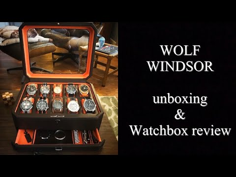 Wolf Windsor 10 piece watch-box unboxing & review