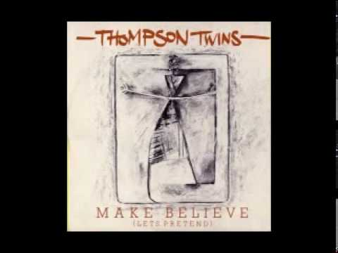 Thompson Twins - Make Believe lyrics
