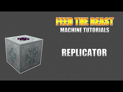 Feed The Beast - Machine Tutorials - Replicator