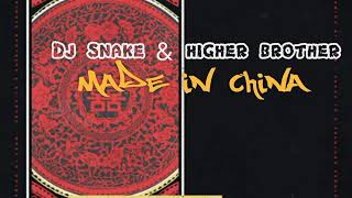 Djsnake & Higher Brother -- Made in China *preview*