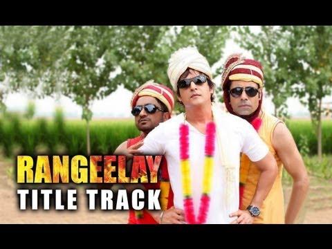 Rangeelay - Title Track ft. Jimmy Sheirgill, Neha