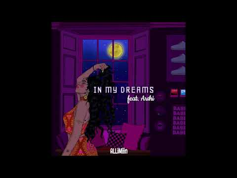 In My Dreams (feat. Arshi) - ALLiMiin