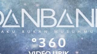 Video DANBand  - Aku Bukan Musuhmu ( Lyric Video °360 ) MP3, 3GP, MP4, WEBM, AVI, FLV Juli 2019