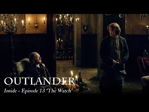 Outlander | Inside - Episode 13 'The Watch'