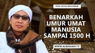 Video Benarkah Umur Umat Manusia Sampai 1500 H -  Buya Yahya Menjawab | MP3, 3GP, MP4, WEBM, AVI, FLV Januari 2019