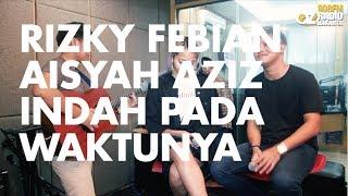 Rizky Febian ft. Aisyah Aziz - Indah Pada Waktunya