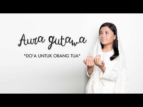 Download Video Aura Gutawa - Do'a Untuk Orang Tua (Official Music Video)