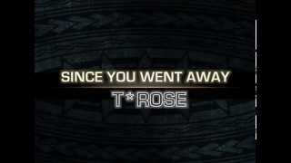 T*ROSE - Since You Went AwayOriginal version of his hit single. #‎VaiTribe‬ ‪#‎SouthPacMusic‬ ‪#‎Maui96753‬
