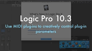 Logic Pro 10.3 - Use MIDI Plug-ins to Creatively Control Plug-in Parameters