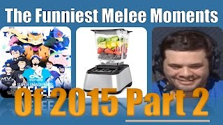 [Part 2!] The Funniest Melee Moments of 2015