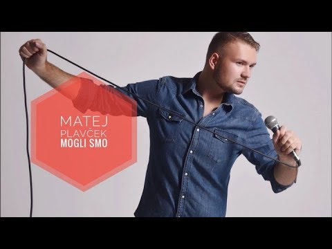 Matej Plavcek - Mogli smo