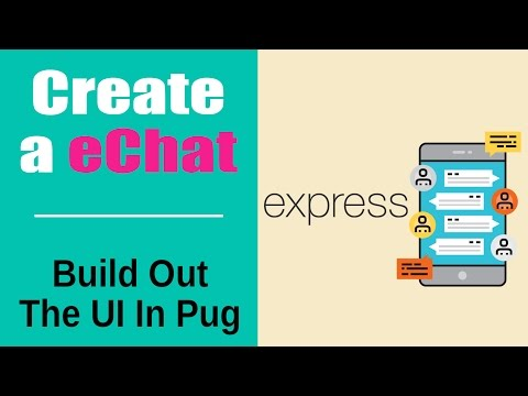 Create an eChat App | Build eChat App with Socketio | Build Out The UI In Pug | part 4
